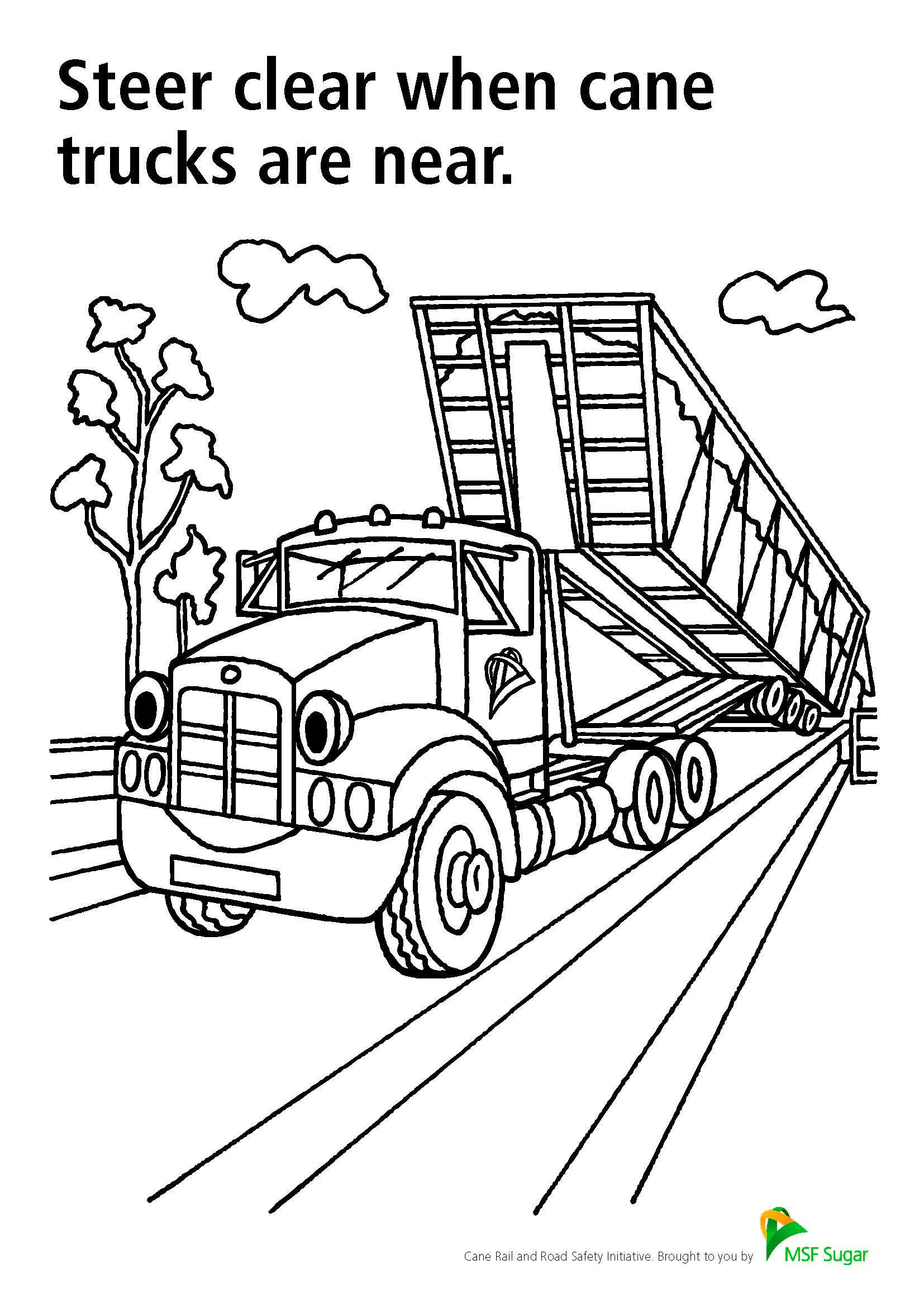 Steer clear when cane trucks are near.